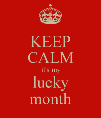 keep-calm-it-s-my-lucky-month